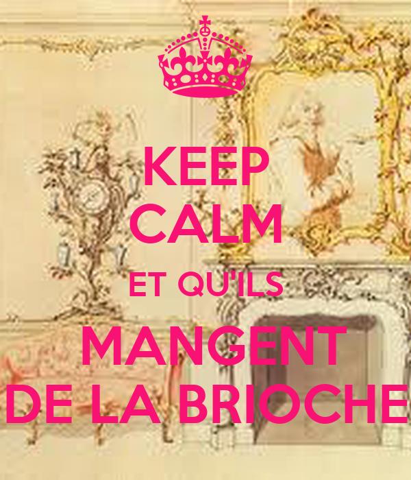 KEEP CALM ET <b>QU</b>'<b>ILS MANGENT DE LA BRIOCHE</b> - KEEP CALM AND CARRY ON <b>...</b>