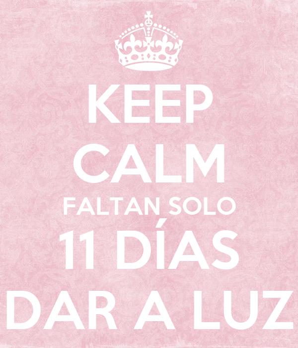 Solo Faltan 11 Dias Keep Calm Faltan Solo 11 Días