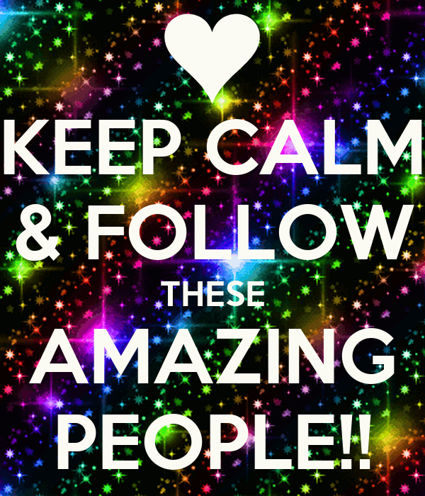 Amazing People: KEEP CALM & FOLLOW THESE AMAZING PEOPLE!! Poster