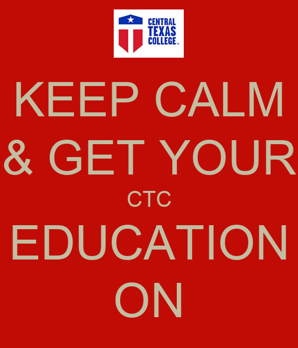 Keep Calm & Get Your Ctc Education On  Keep Calm And. Ranking Of Engineering Schools. Keene State College New Hampshire. Sql Server Compatibility Level. How Much Are Eye Exams At Costco. Clinical Trials Training Bread Baking School. Garage Door Repair Pasadena Ca. B S In Healthcare Management Salary. Current Interest Rate On Saving Account