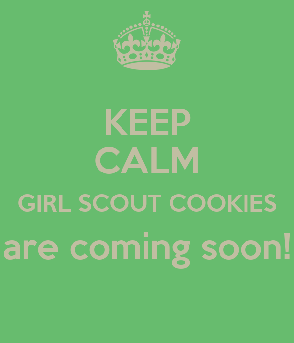 keep calm girl scout cookies are  ing soon poster fg
