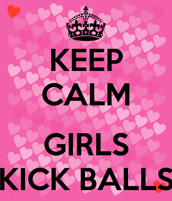 Kick balls girls The Reason