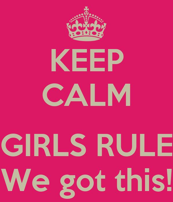 KEEP CALM GIRLS RULE We got this! Poster Cristina Keep Calm o Matic