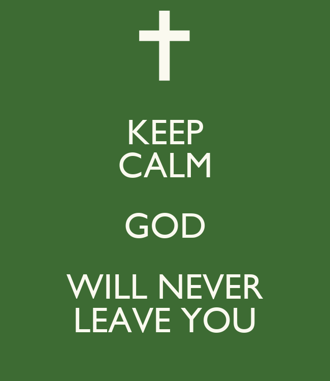 keep calm god will never leave you poster tony keep calm o matic