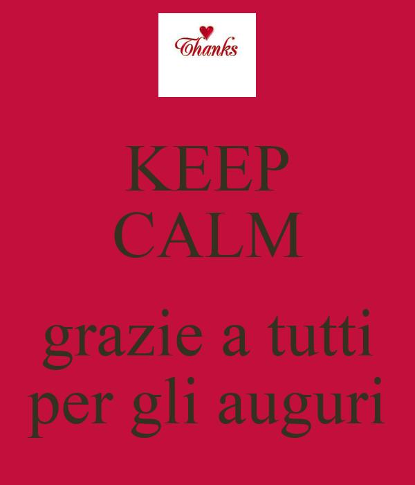 Keep calm grazie a tutti per gli auguri poster for Immagini di keep calm