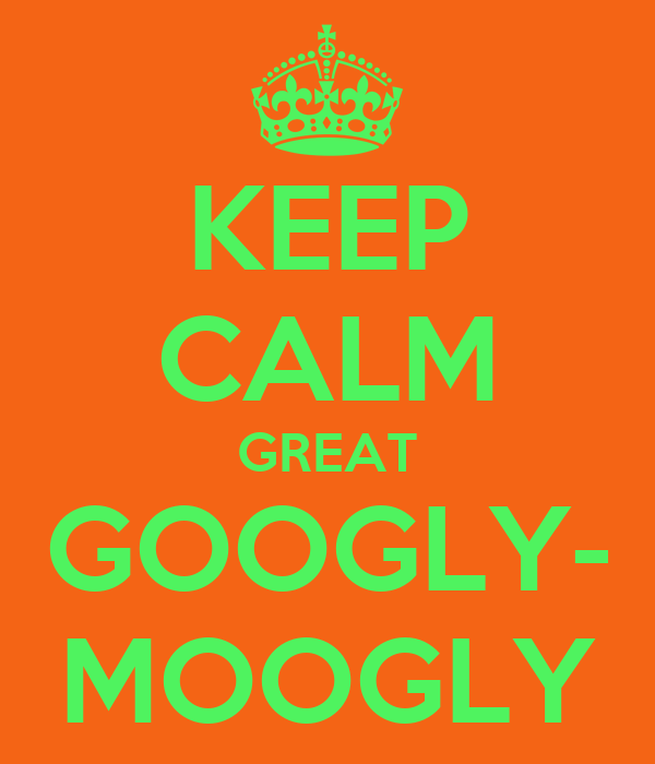 keep-calm-great-googly-moogly.png