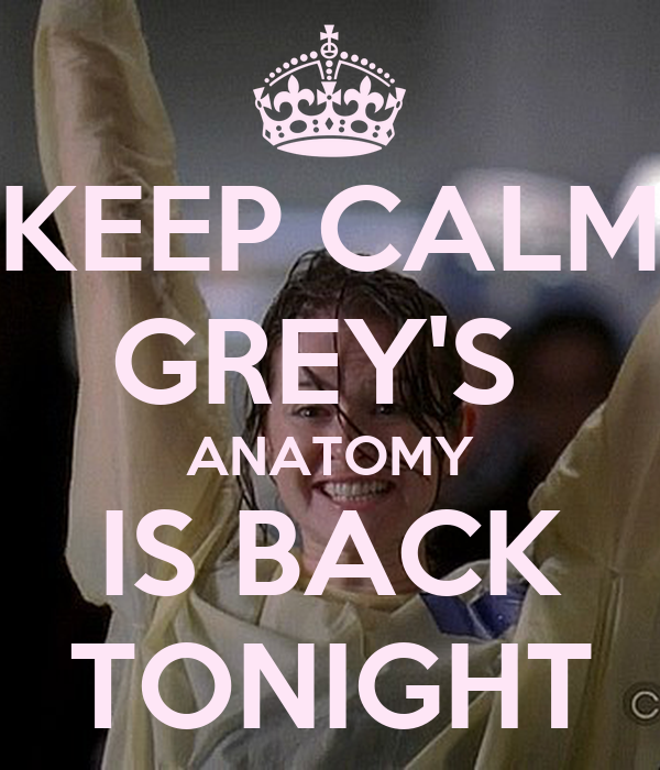 KEEP CALM GREY'S ANATOMY IS BACK TONIGHT Poster | Graciele ...