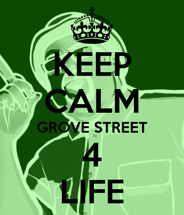 keep-calm-grove-street-4-life-1.png