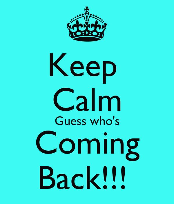 keep calm guess who s coming back poster kara keep calm o matic