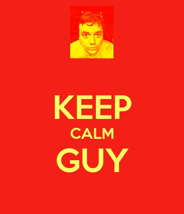 KEEP CALM GUY Poster | AcrisioFern | Keep Calm-o-Matic
