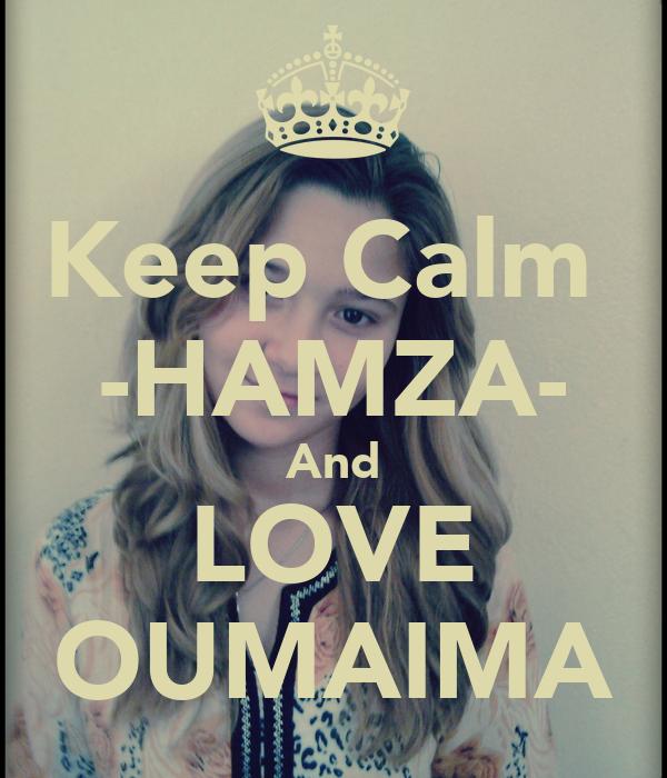 i Love Hamza Pic Keep Calm Hamza And Love