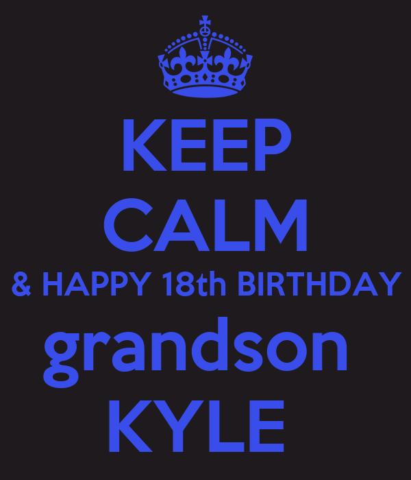 KEEP CALM HAPPY 18th BIRTHDAY Grandson KYLE