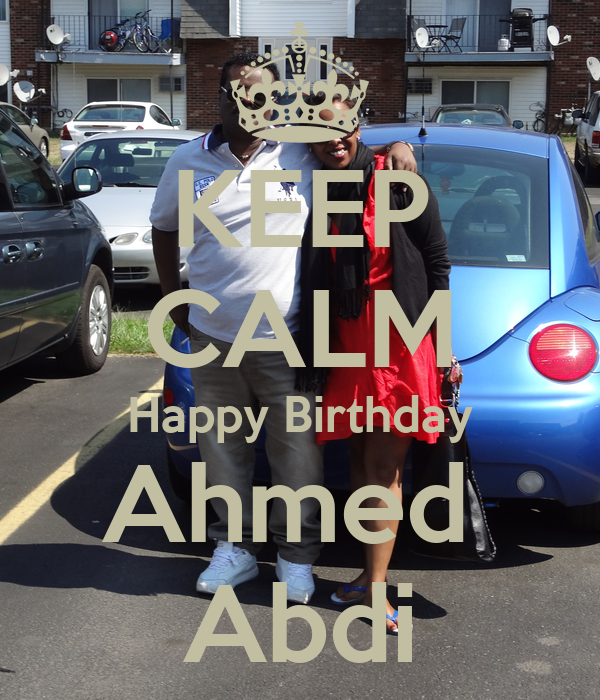 - keep-calm-happy-birthday-ahmed-abdi