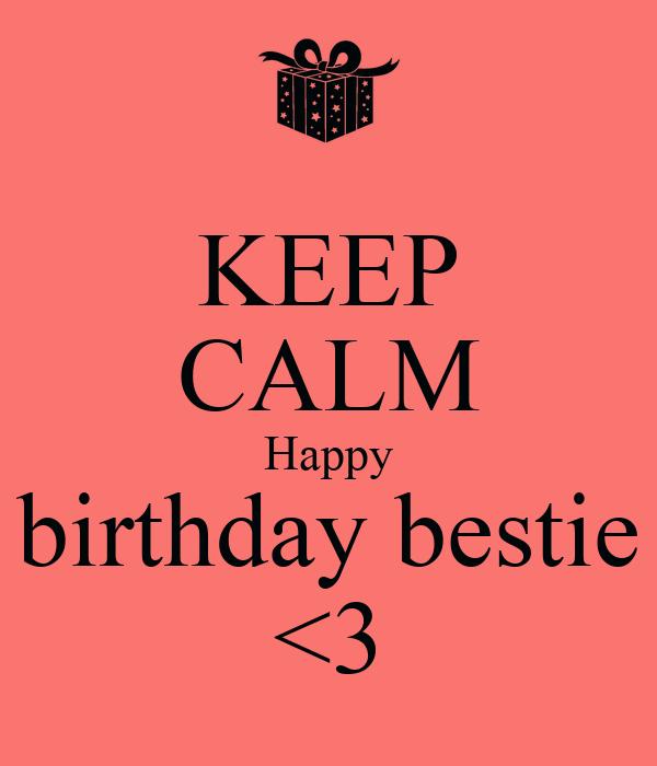 KEEP CALM Happy Birthday Bestie