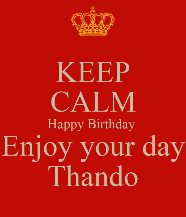 Happy Birthday Enjoy Your Day Quotes Birthday Enjoy Your Day
