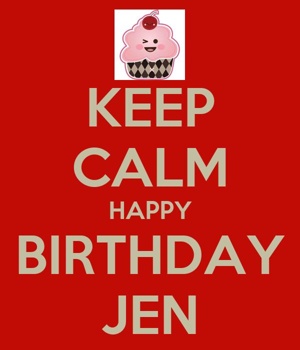 KEEP CALM HAPPY BIRTHDAY JEN Poster