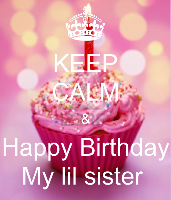 Peachy Keep Calm Happy Birthday My Lil Sister Poster Sherif Keep Funny Birthday Cards Online Fluifree Goldxyz