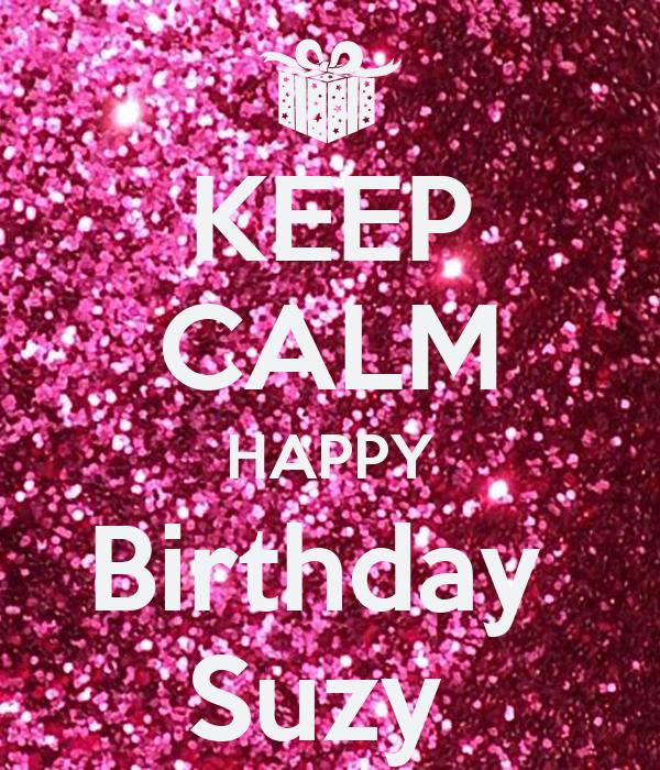 KEEP CALM HAPPY Birthday Suzy Poster