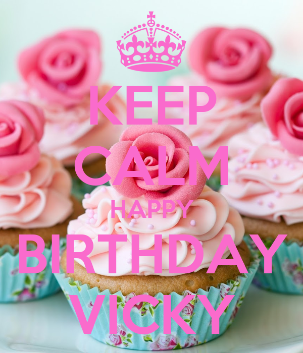 KEEP CALM HAPPY BIRTHDAY VICKY Poster