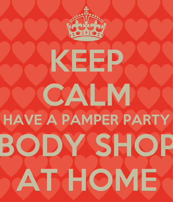 Keep calm have a pamper party body shop at home poster Shop at home