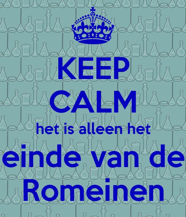 Keep calm het is alleen het einde van de romeinen poster chiel keep calm o matic - Einde van de wereld meubilair ...