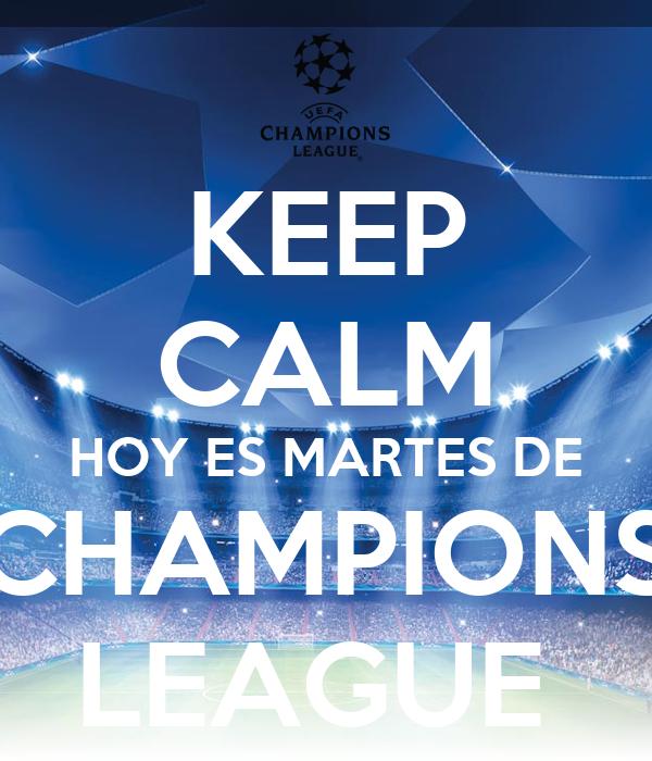 KEEP CALM HOY ES MARTES DE CHAMPIONS LEAGUE Poster