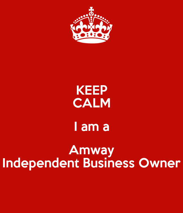 KEEP CALM I am a Amway Independent Business Owner Poster ...