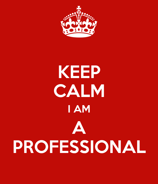 Keep Calm I Am A Professional Poster  Lesroy  Keep Calm. Reference Letters From Teachers Template. Printable Store Hours Sign Template. Sample Of Floral Invitation Template Blank. Production Manager Sample Resumes Template. Template Minutes Of Meeting Word Template. Pictures Of Angels Wings Template. Cpk Template. Marketing Executive Cv Example Template