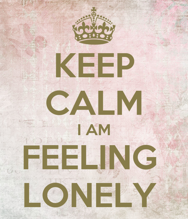 I am feeling lonely