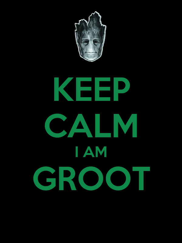 I Am Groot KEEP CALM I AM GROOT