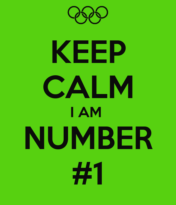 KEEP CALM I AM NUMBER #1 - KEEP CALM AND CARRY ON Image Generator