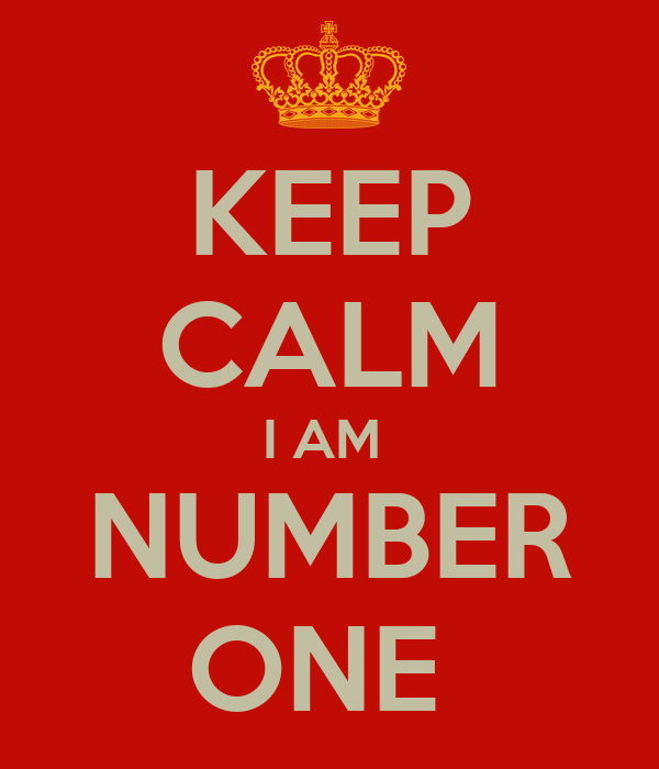 KEEP CALM I AM NUMBER ONE - KEEP CALM AND CARRY ON Image Generator