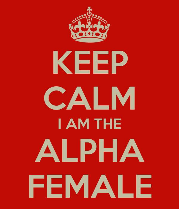 Am i dating an alpha female