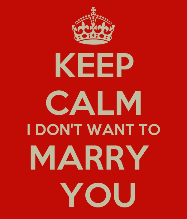 don t want to marry