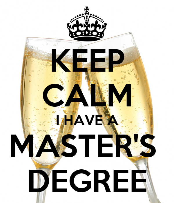 I have a masters degree