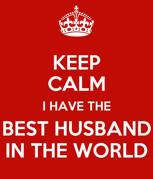 Keep Calm I Have The Best Husband In The World Poster Melissa