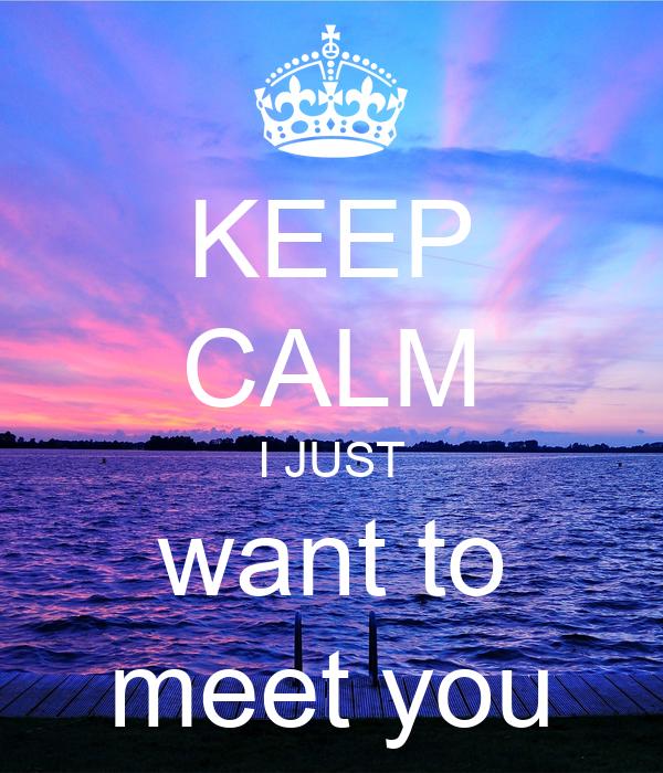 KEEP CALM I JUST want to meet you Poster   Diana   Keep Calm-o-Matic