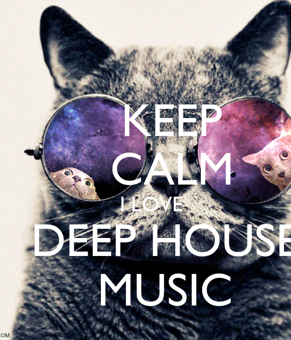 Keep calm i love deep house music poster keep calm o matic for What s deep house music