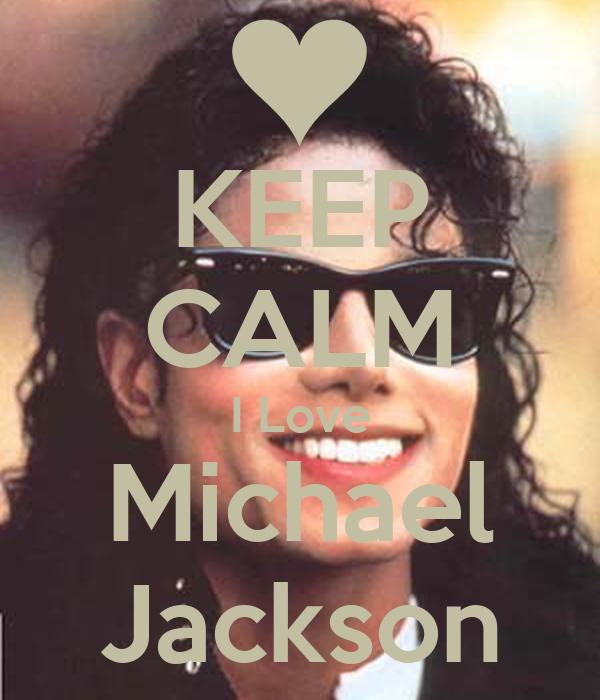 Keep Calm And Love Michael Jackson