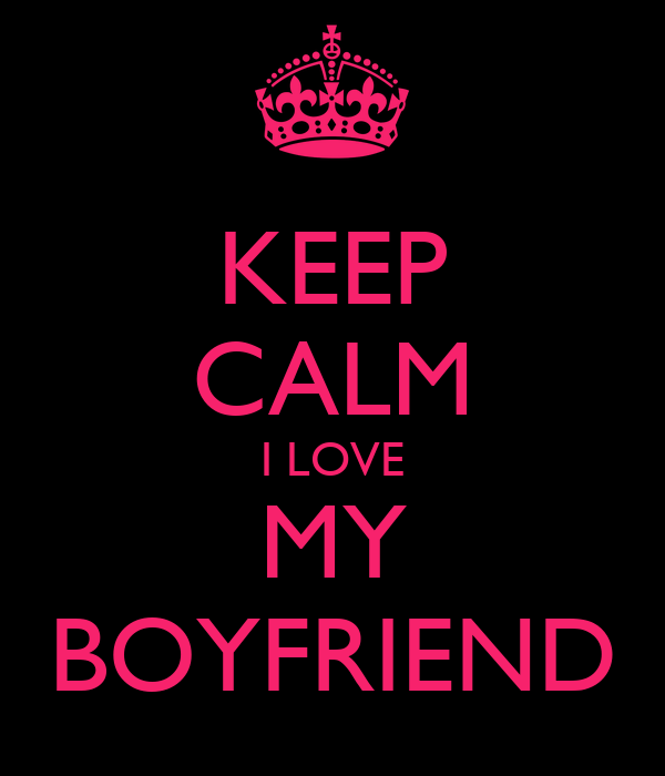 Keep Calm I Love My Boyfriend Poster Luiza Keep Calm O Matic