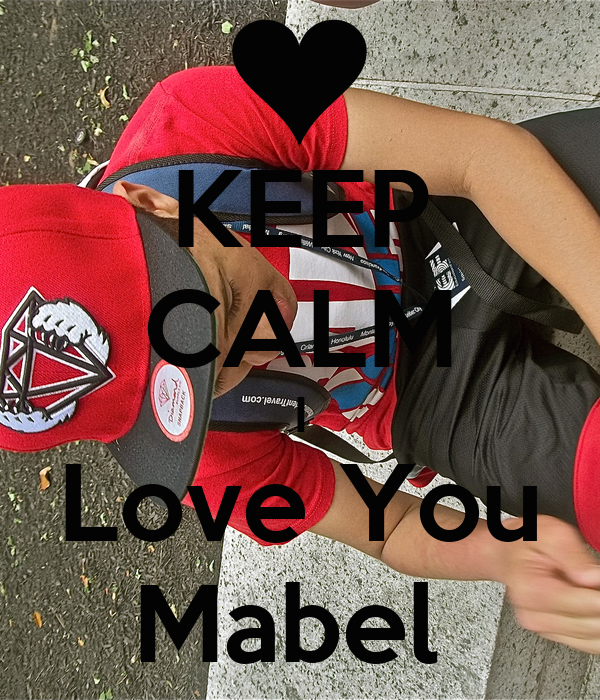 Mabel Love Keep Calm i Love You Mabel