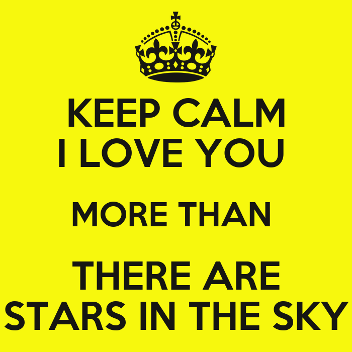 KEEP CALM I LOVE YOU MORE THAN THERE ARE STARS IN THE SKY Poster | SMITH | Keep Calm-o-Matic