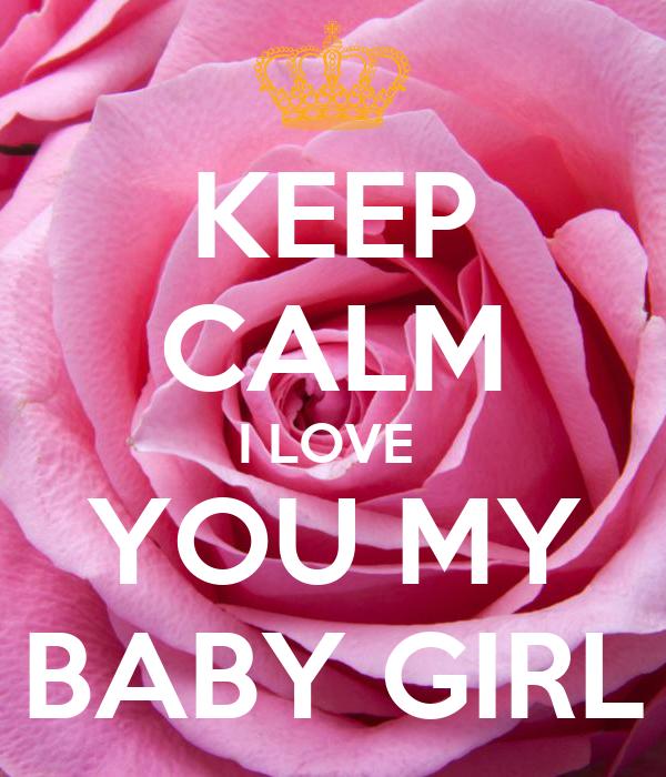 Keep Calm And Love My Baby Girl Archidev