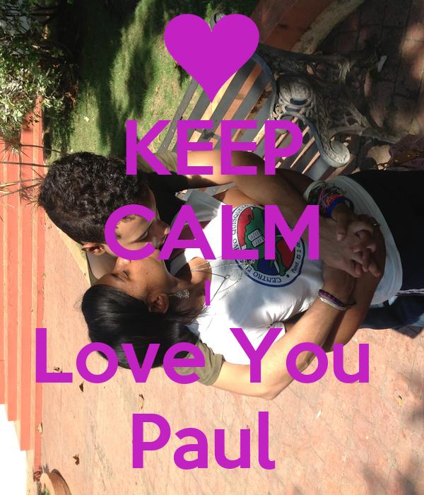 KEEP CALM I Love You Paul