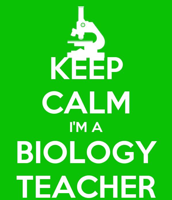 KEEP CALM I'M A BIOLOGY TEACHER Poster
