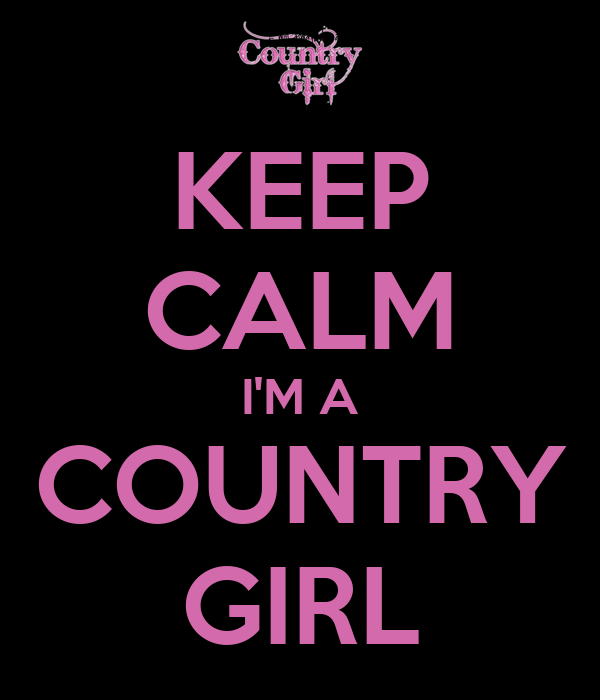 Quotes For A Country Girl: Im A Country Girl Quotes. QuotesGram