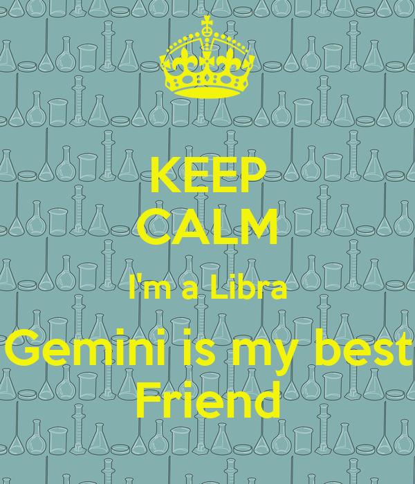 KEEP CALM I'm a Libra Gemini is my best Friend Poster