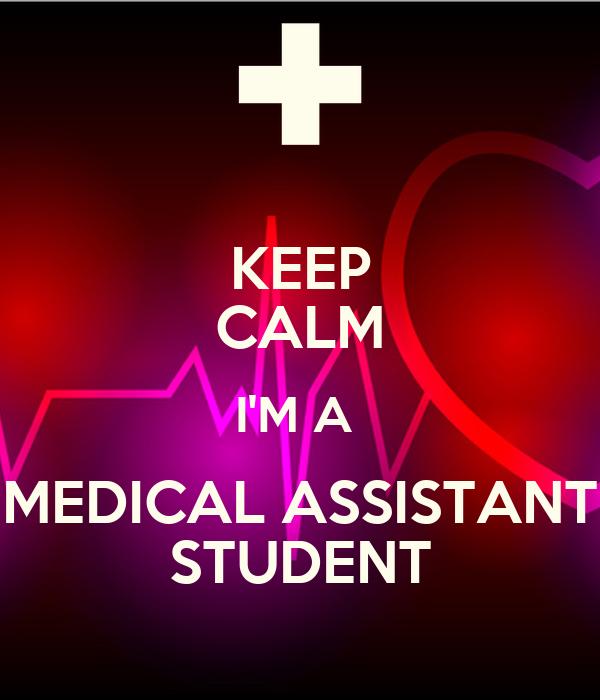 KEEP CALM I'M A MEDICAL ASSISTANT STUDENT Poster | zulycruz | Keep ...