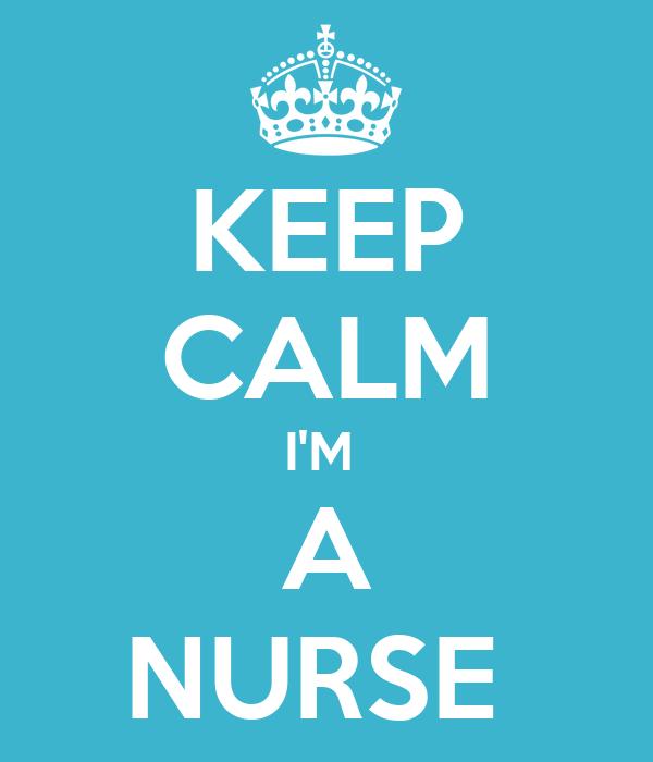 Risultati immagini per keep calm i'm a nurse