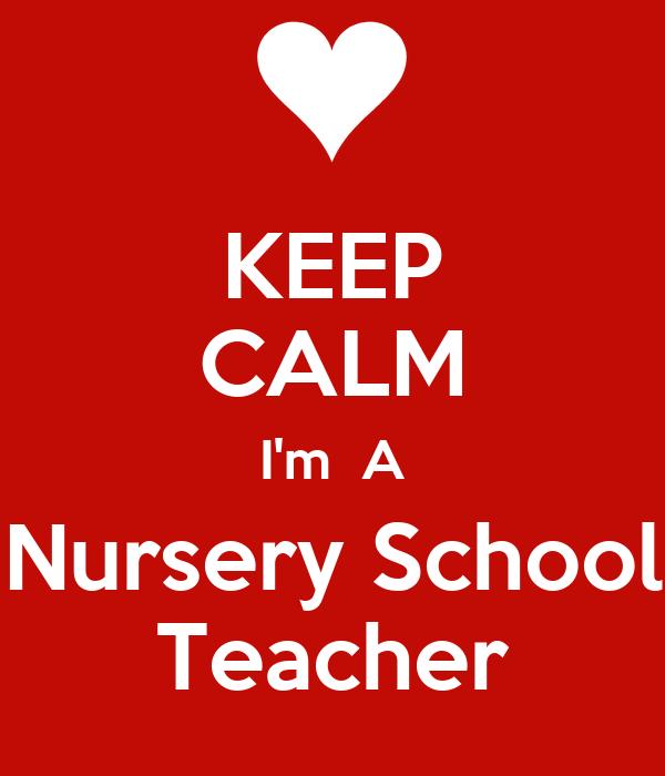 Keep Calm I M A Nursery School Teacher Keep Calm And